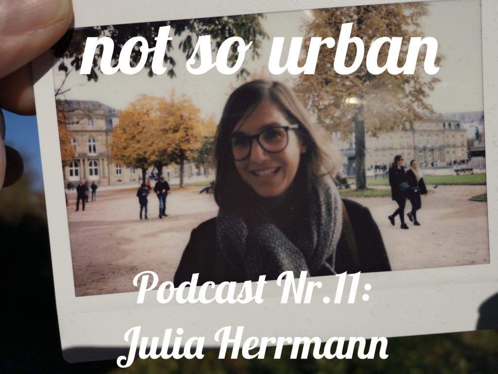 not so urban podcast Nr.11: Julia Hermann