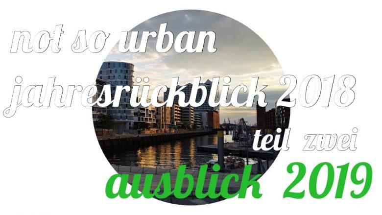 """Der Jahresrückblick von """"not so urban"""" Teil 2"""