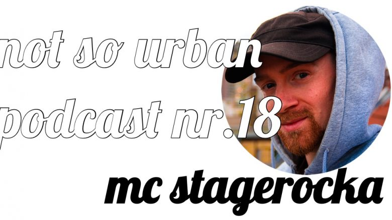 not so urban podcast Nr. 18 mit MC Stagrocka