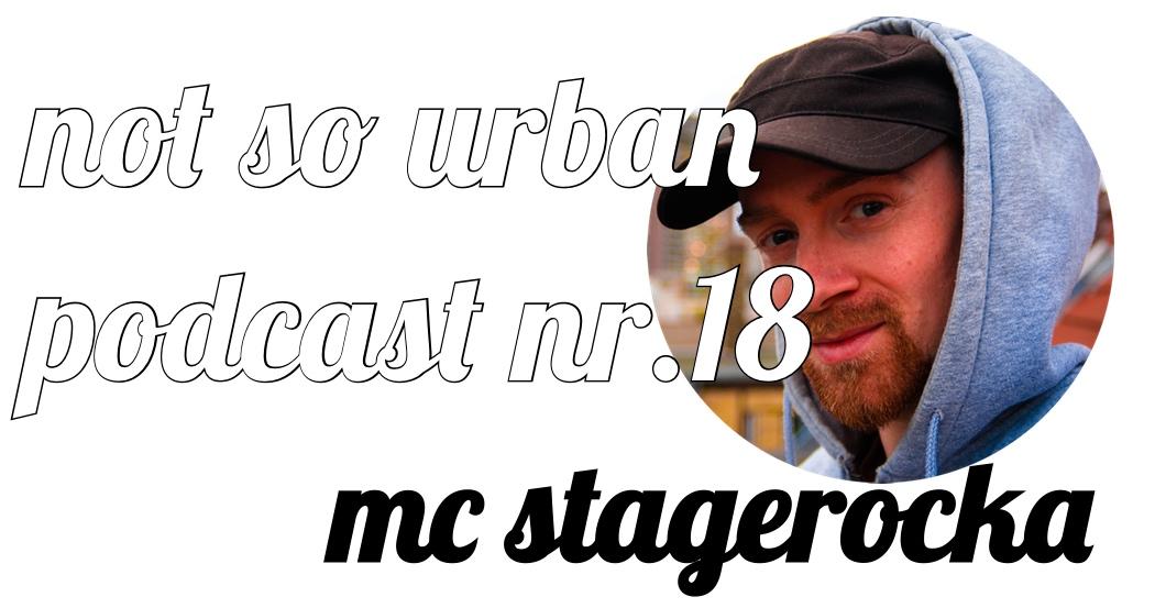 not so urban podcast Nr. 18 mit MC Stagrocka