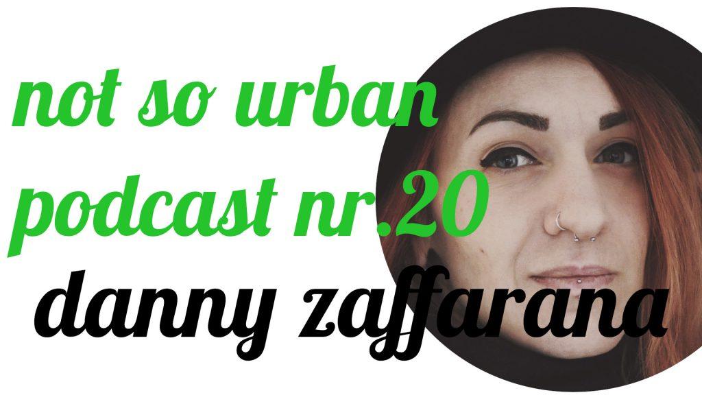 not so urban Podcast Nr. 20 Danny Zaffarana (Interviewer: Andreas Allgeyer)