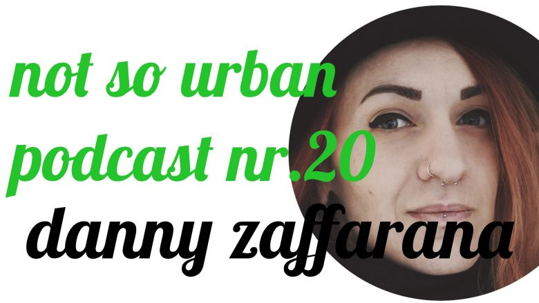 not so urban Podcast Nr. 20 Danny Zaffarana (Interviewer: Andreas Allgeyer)