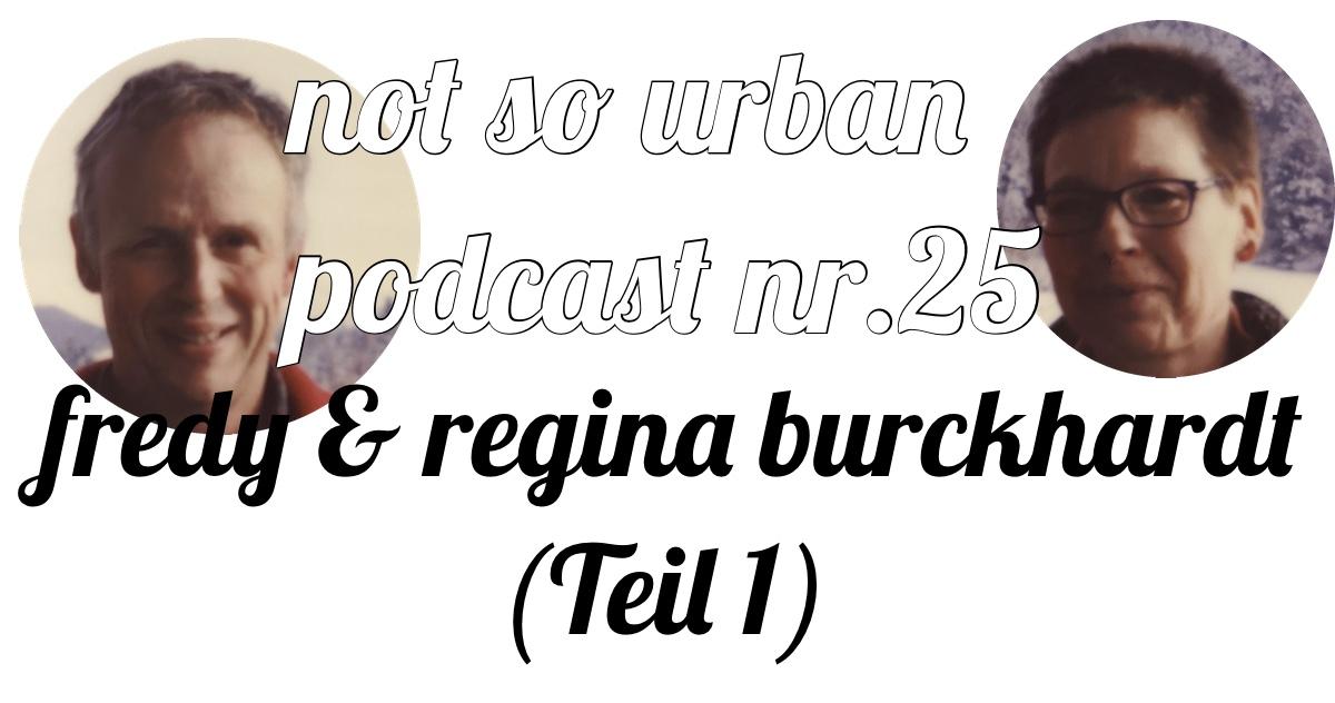 not so urban podcast nr. 25: Der Weg zur Schafskäserei mit Fredy und Regina Burckhardt (Teil 1 ) Andreas Allgeyer