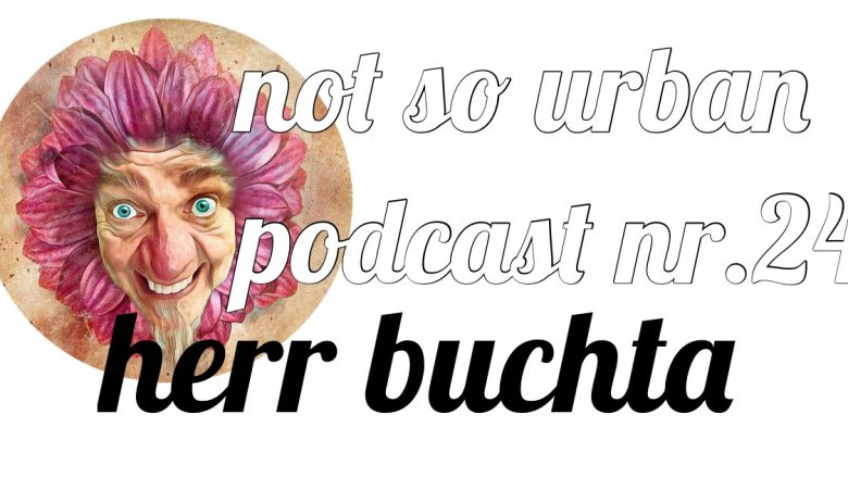 not so urban Podcast Nr.24 mit Thomas Buchta (Interviewer: Andreas Allgeyer)