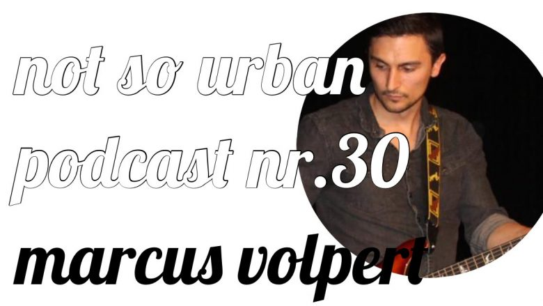 not so urban podcast mit Marcus Volpert (Interviewer: Andreas Allgeyer)