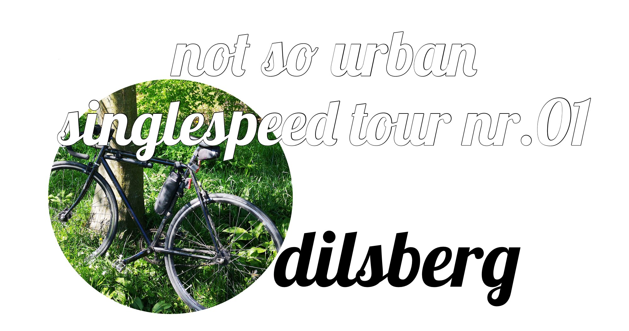 not so urban singlespeed tour nr.1 nach dilsberg (Verfasser: Andreas Allgeyer)