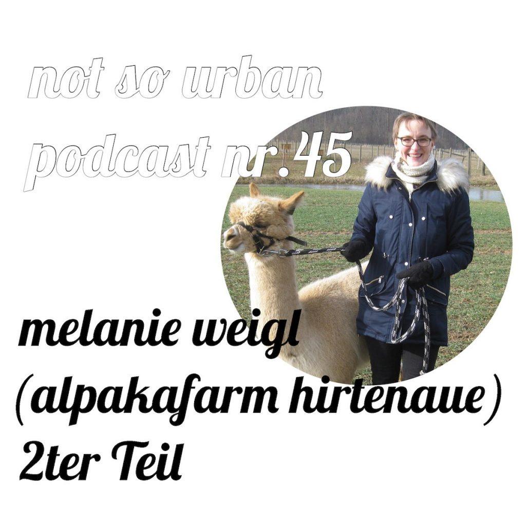 not so urban Podcast Nr. 45 mit Melanie Weigl (Alpakafarm Hirtenaue) in Ziegelhausen, Heidelberg (Interviewer:Andreas Allgeyer) Cover mit einem Portrait von Melanie
