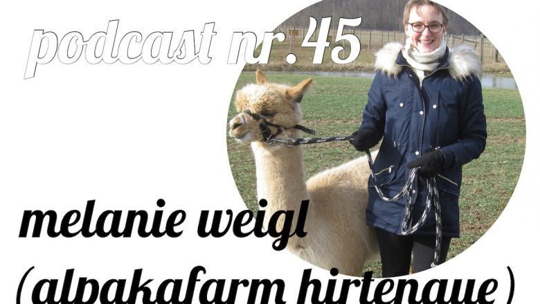 not so urban Podcast Nr. 45 mit Melanie Weigl (Alpakafarm Hirtenaue) in Ziegelhausen, Heidelberg, Cover