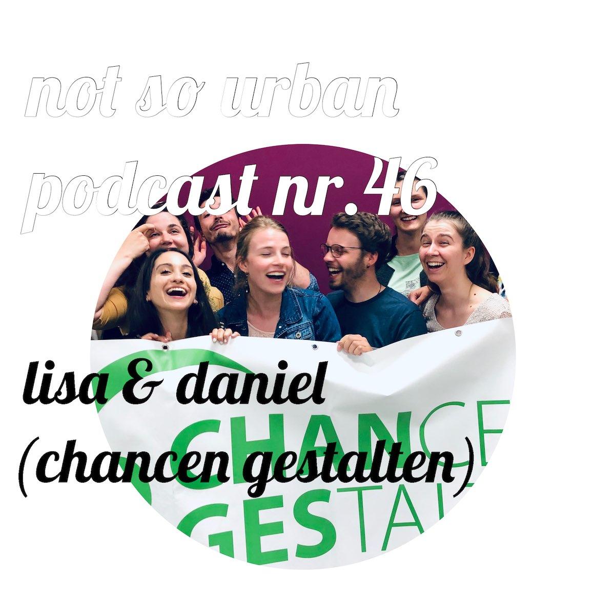 not so urban Podcast Nr. 46 Lisa & Daniel (Chance gestalten)