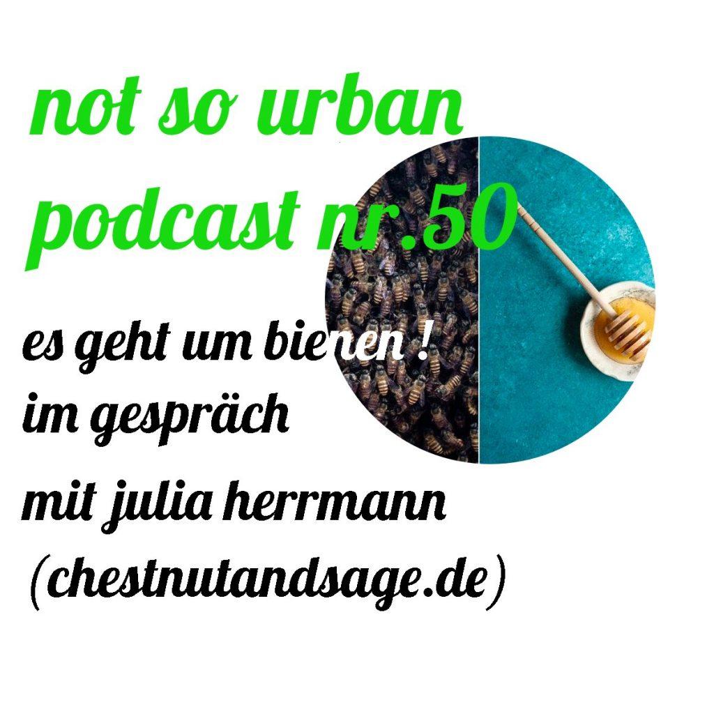 Not So Urban Podcast Nr50 Julia Herrmann Chestnutandsage