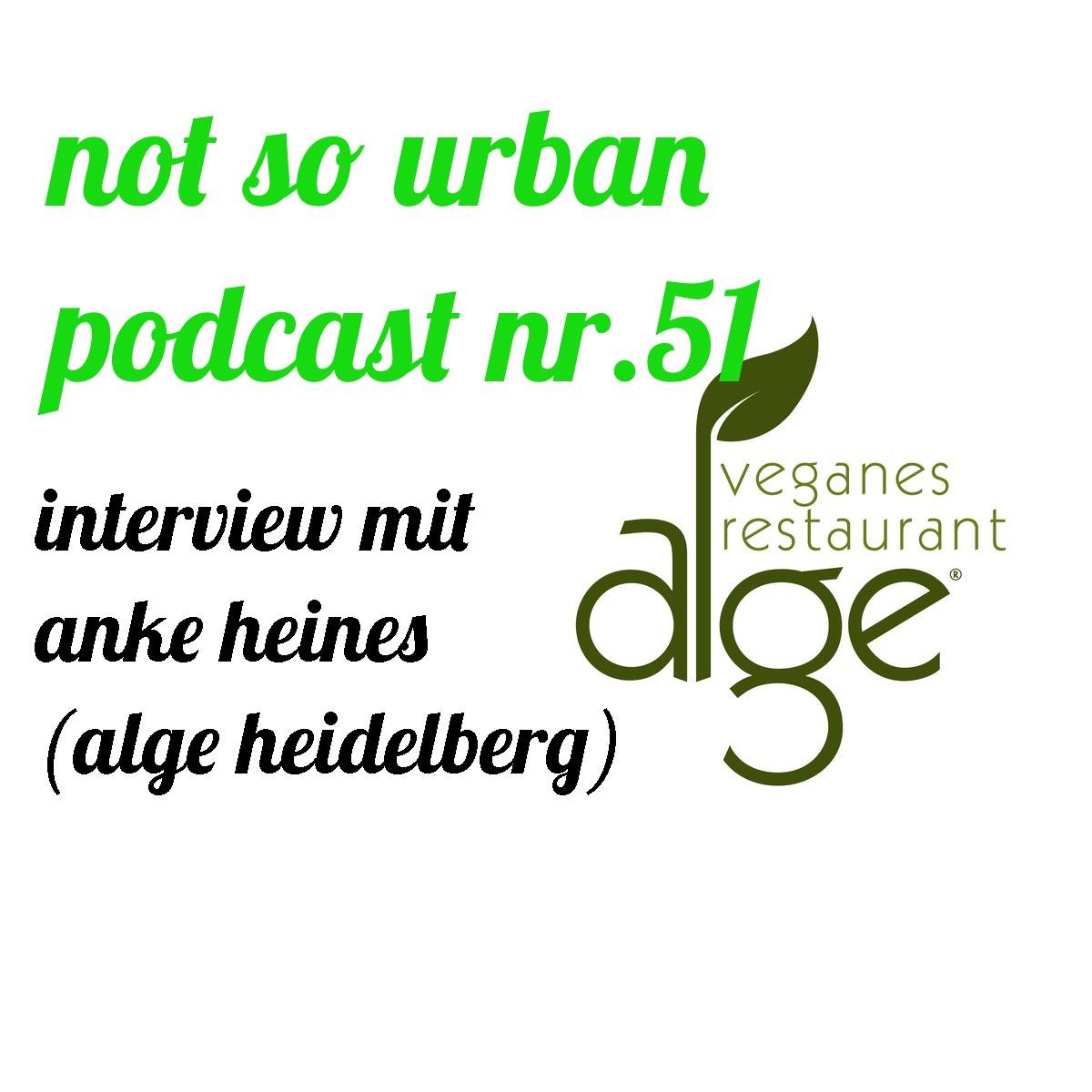 not so urban podcast Nr.51 (Interview mit Anke Heines von ALGE-Heidelberg) Interviewer: Andreas Allgeyer