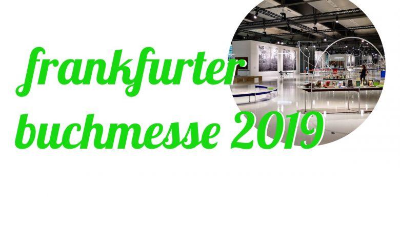 Frankfurter Buchmesse 2019 (eine Zusammenfassung von Andreas Allgeyer)