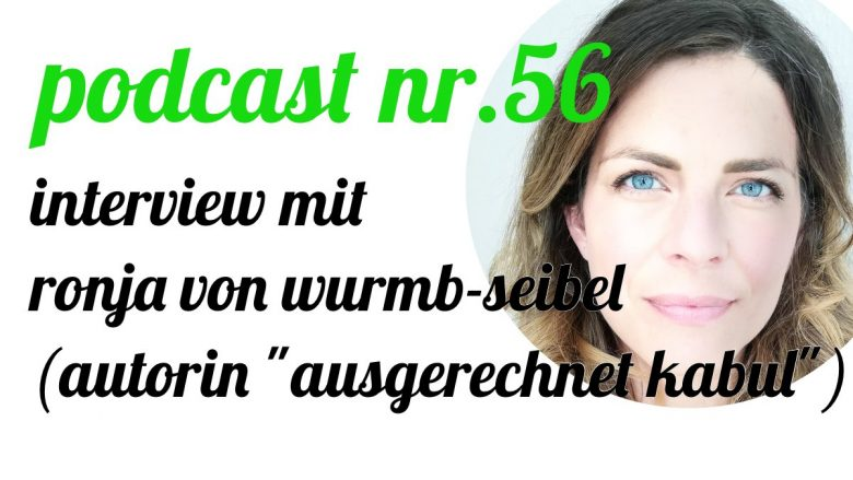 "not so urban Podcast Nr. 56: Interview mit Ronja von Wurmb-Seibel (Autorin ""Ausgerechnet Kabul"") Interviewer: Andreas Allgeyer"