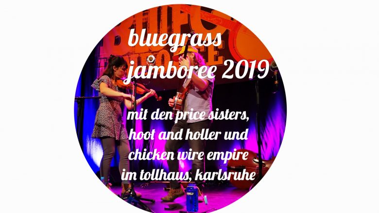 Bluegrass Jamboree mit Hoot and Holler, The Price Sisters and Chicken Wire Empire