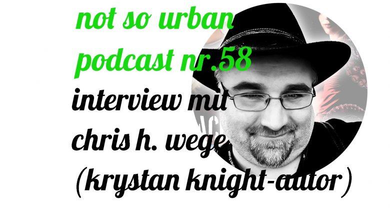 not so urban Podcast Nr.58 Chris H.Wege