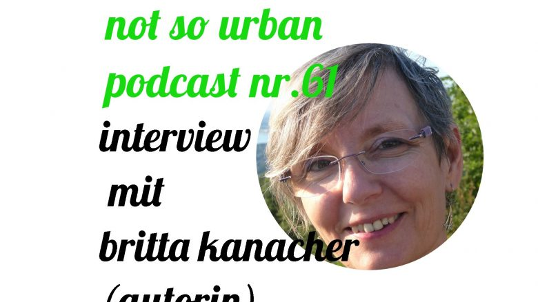 not so urban Podcast Nr. 61: Interview mit Britta Kanacher