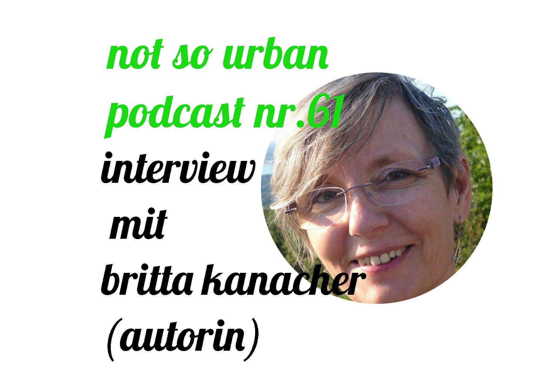not so urban Podcast Nr. 61: Interview mit Britta Kanacher