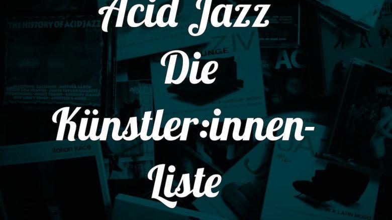 Acid Jazz: Die Künstler:innen Liste