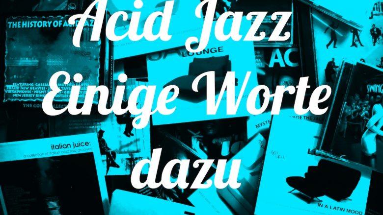 Acid Jazz - Einige Worte dazu