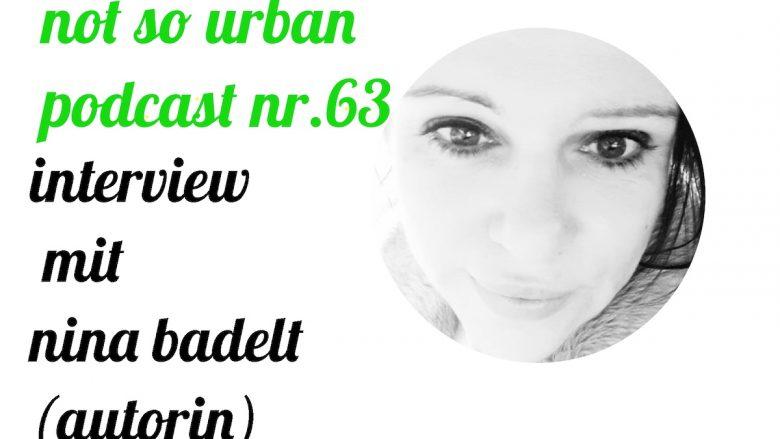 not so urban podcast Nr. 63 Nina Badelt