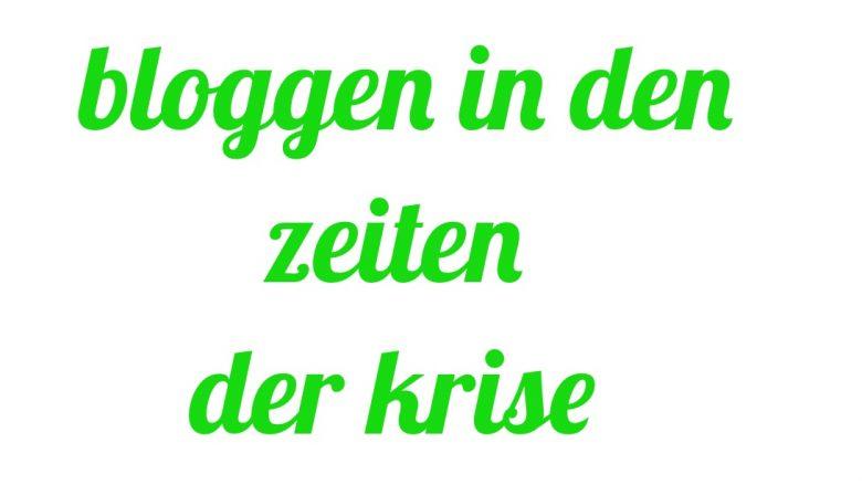 bloggen in den Zeiten der Krise (Kommentar zu Blogs und ihren Aufgaben von Andreas Allgeyer https.//notsourban.com)
